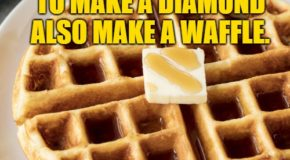 Image tagged in waffle,breakfast,funny,memes,funny mems,diamonds