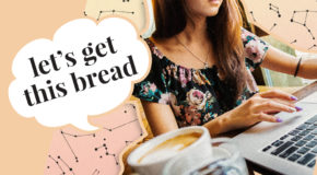 Let's Get This Bread: Your Autumn 2018 Career Horoscope  Betches